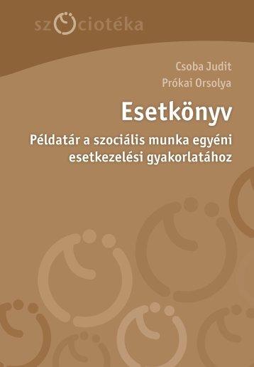 Esetkönyv : Példatár a szociális munka egyéni ... - MEK