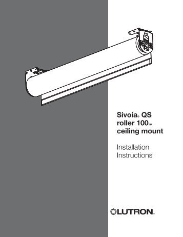 Sivoia® QS roller 100TM ceiling mount Installation Instructions - Lutron