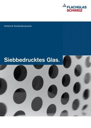 Siebdruck-Standardprogramm - Flachglas Schweiz