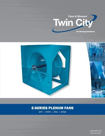 E-Series Plenum Fans - Catalog 470 - Twin City Fan & Blower