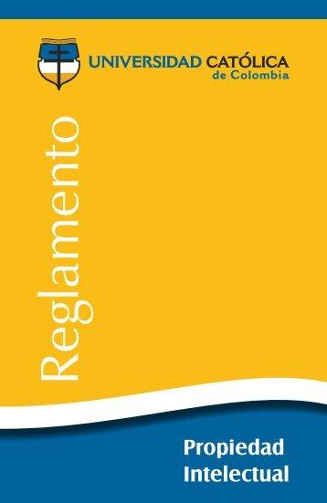 Reglamento Propiedad Intelectual - Universidad Catolica de Colombia