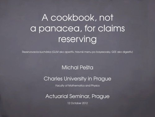 A cookbook, not a panacea, for claims reserving