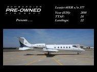 Learjet 60XR s/n 377 Year (EIS): 2010 TTAF: 24 ... - Bombardier