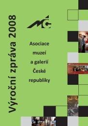 Výroční zpráva AMG za rok 2008 - Asociace muzeí a galerií České ...
