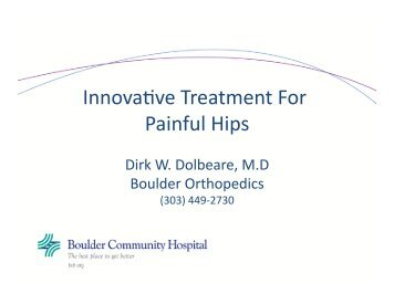 Innovanve Treatment For Painful Hips - Boulder Community Hospital