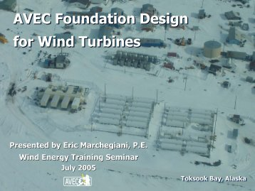 AVEC Foundation Design for Wind Turbines - Alaska Energy Authority