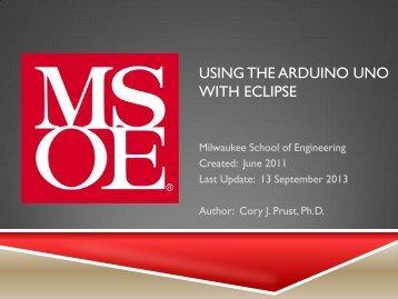 using the arduino uno with eclipse - Milwaukee School of Engineering