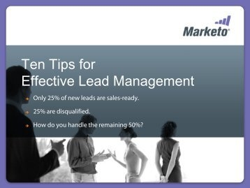 Ten Tips for Effective Lead Management - Marketo