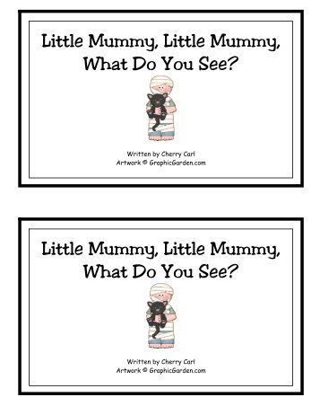 Little Mummy, Little Mummy, What Do You See? - Carl's Corner