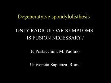 Solo sintomi radicolari: è necessaria l'artrodesi