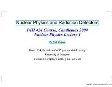 Nuclear Physics and Radiation Detectors - University of Glasgow