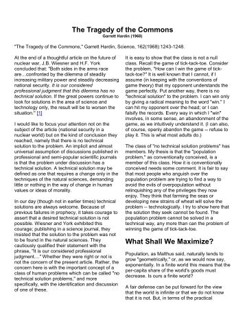 tragedy of the commons article questions Most economists and development planners will answer yes — and for proof they will point to the most influential article ever written on those important questions since its publication in science in december 1968, the tragedy of the commons has been anthologized in at least 111 books, making it one of the most-reprinted articles.