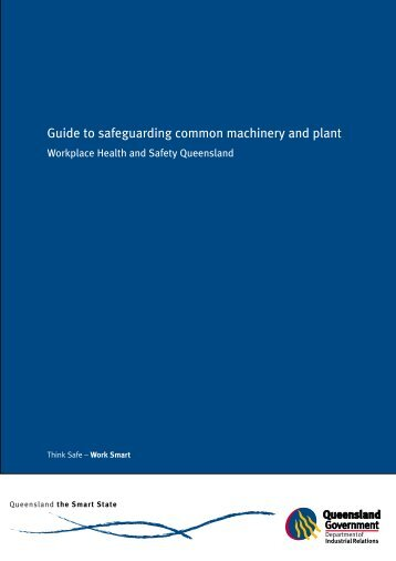 Guide to safeguarding common machinery and plant - Queensland ...