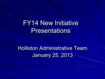 FY06 Budget New Initiative Presentation Agenda - Holliston Public ...