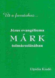 Jézus evangéliuma Márk tolmácsolásában - MEK