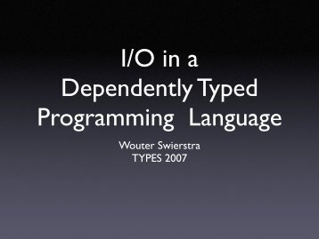 I/O in a Dependently Typed Programming Language