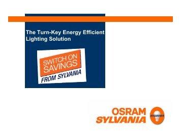 The Turn-Key Energy Efficient Lighting Solution - Osram Sylvania