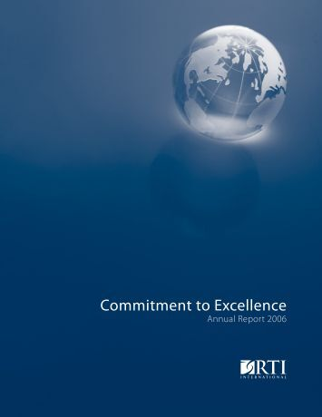 2006 Annual Report: Commitment to Excellence - RTI International