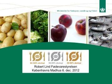 Robert Lind Fødevarestyrelsen Københavns Madhus 6. dec. 2012