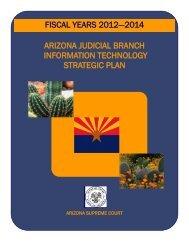arizona judicial branch information technology strategic plan: 2012 ...