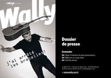 J'ai arrêté les bretelles - Dossier de presse - Wally