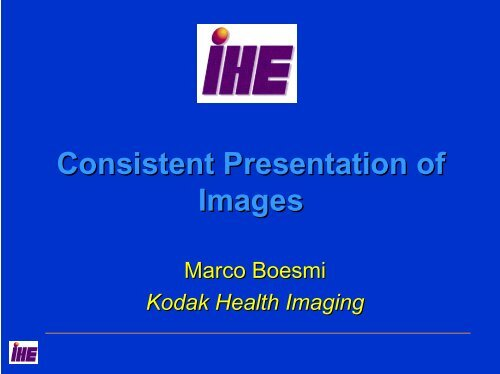 Consistent Presentation of Images - IHE in Europe