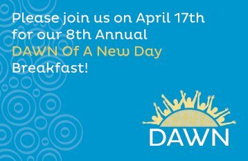Please join us on April 17th for our 8th Annual DAWN Of A New Day ...
