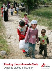 Fleeing the violence in Syria Syrian refugees in Lebanon - MSF