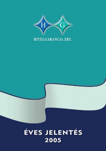 Éves jelentés 2005 (PDF) - Hitelgarancia Zrt.