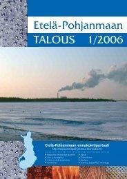 Etelä-Pohjanmaan talous 1/2006 -julkaisu - Etelä-Pohjanmaan liitto