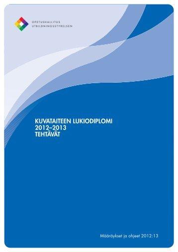 KUVATAITEEN LUKIODIPLOMI 2012–2013 TEHTÄVÄT - Edu.fi