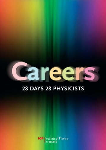Careers: 28 days, 28 physicists - The Institute of Physics in Ireland