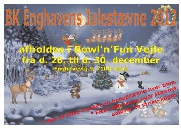 afholdes i Bowl'n'Fun Vejle afholdes i Bowl'n'Fun Vejle - BK Enghaven