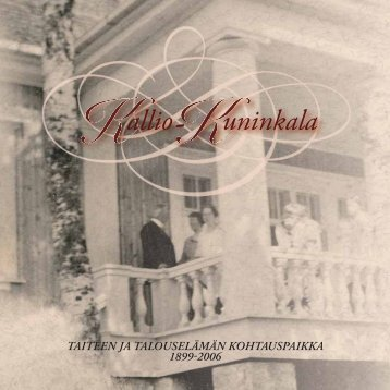 taiteen ja talouselämän kohtauspaikka 18992006 - Kallio-Kuninkala