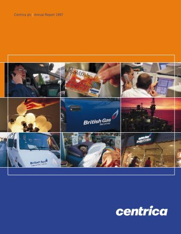 Download the 1997 Annual reports and review PDF - Centrica