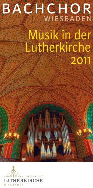 Musik in der Lutherkirche 2011 - Lutherkirche Wiesbaden