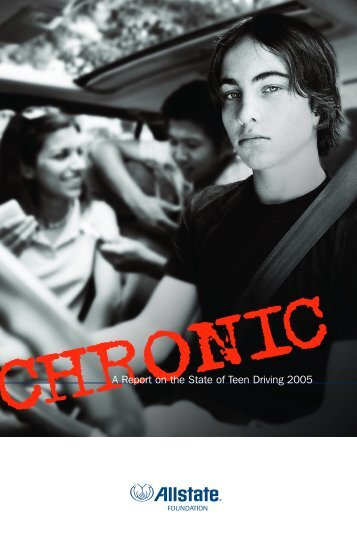 CHRONIC - A report on the state of teen driving 2005 - Allstate ...