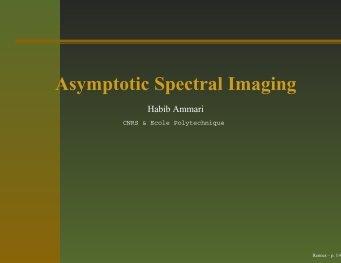 Asymptotic Spectral Imaging - ENS de Cachan - Antenne de Bretagne