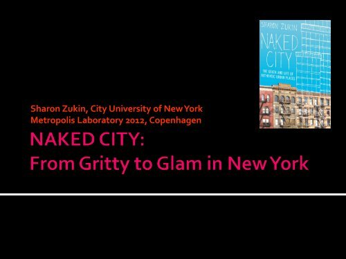 NAKED CITY: From Gritty to Glam in New York