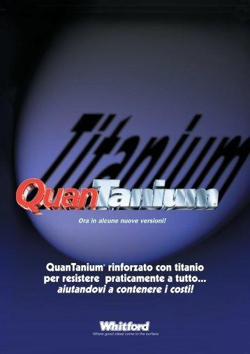 QuanTanium® rinforzato con titanio per resistere praticamente a ...