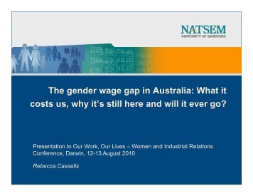 The gender wage gap in Australia: What it costs us, why ... - NATSEM