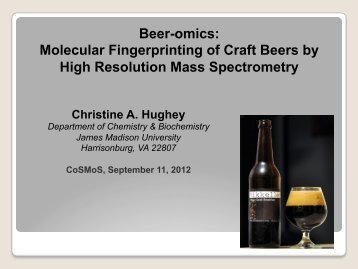 CoSMoS 2012 Beer-omics_Molecular Fingerprinting of Craft Beers by High Resolution Mass Spectrometry - CHughey