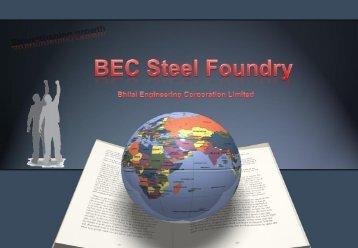 BEC Steel Foundry Presentation - Bhilai Engineering Corporation