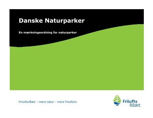 Danske Naturparker - Friluftsrådet