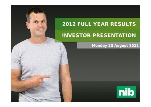 2012 FULL YEAR RESULTS INVESTOR PRESENTATION - nib