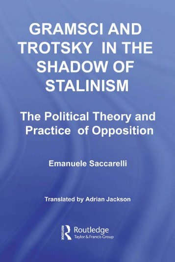 Gramsci and Trotsky in the Shadow of Stalinism: The ... - Indymedia