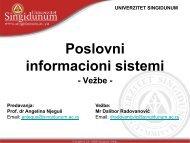 Poslovni informacioni sistemi - Vežbe - Univerzitet Singidunum