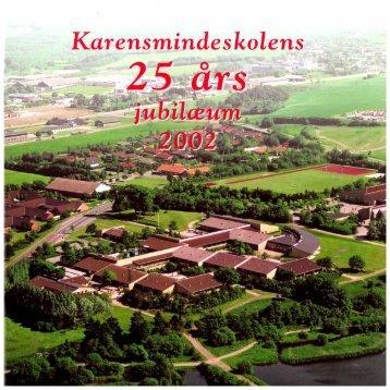 Karensmindeskolen 25 år - Støvring kommunes Lokalarkiv