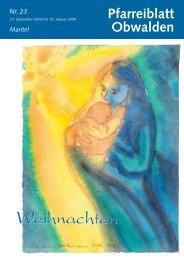 Pfarreiblatt 23 – Weihnachten: Ein Kind ist uns ... - Kirche Obwalden
