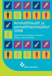 Ammattitaudit ja ammattitautiepäilyt 2008 - Työterveyslaitos